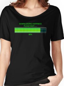 Downloading Happiness, Please Wait. Women's Relaxed Fit T-Shirt