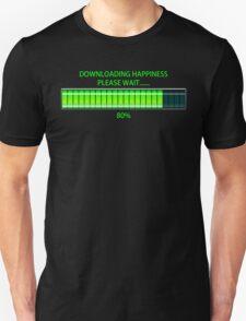 Downloading Happiness, Please Wait. Unisex T-Shirt
