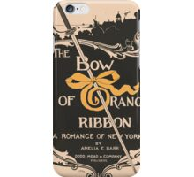 Artist Posters The bow of orange ribbon a romance of New York by Amelia E Barr Dodd Mead Company publishers LF Hurd 0578 iPhone Case/Skin