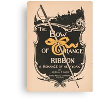Artist Posters The bow of orange ribbon a romance of New York by Amelia E Barr Dodd Mead Company publishers LF Hurd 0578 Canvas Print