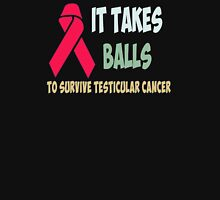 It takes balls to survive testicular cancer Womens Fitted T-Shirt