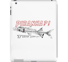 Piranha?! The new Die-t! iPad Case/Skin