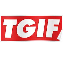 Thanks God It's Friday (TGIF), Obey poster style Poster