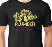 Plumber a person who fixes shit you can't Unisex T-Shirt