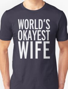 World's Okayest Wife Funny Quote Unisex T-Shirt