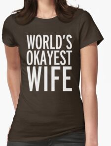 World's Okayest Wife Funny Quote Womens Fitted T-Shirt