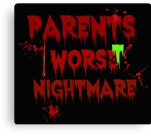 Parents Worst Nightmare Canvas Print