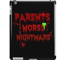 Parents Worst Nightmare iPad Case/Skin