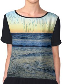 Sick o' Swimmin' Chiffon Top