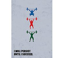 I Will Persist Until I Succeed - Corporate Start-Up Quotes Photographic Print