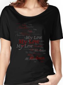 My love  Women's Relaxed Fit T-Shirt