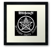 Witchcraft - Straight Outta Salem  Framed Print