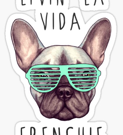 Livin' la vida Frenchie Sticker