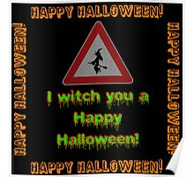 I Witch You A Happy Halloween Poster