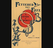 Artist Posters Fettered yet free a study in heredity by Annie S Swan Hurd 0580 Unisex T-Shirt