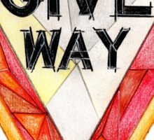 Give Way NOW Sticker