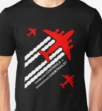 Harmless Contrails or Dangerous Chemtrails? Unisex T-Shirt