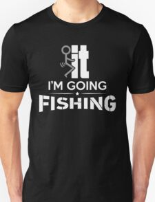 FCK IT I'M GOING FISHING Unisex T-Shirt