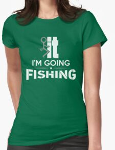 FCK IT I'M GOING FISHING Womens Fitted T-Shirt