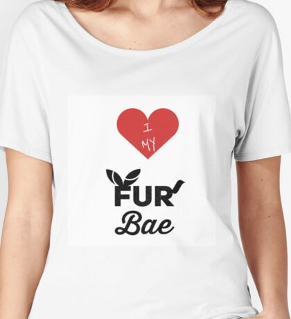 I Heart My Fur Bae Women's Relaxed Fit T-Shirt