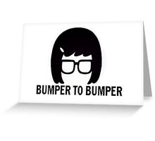 BUMPER TO BUMPER Tina Greeting Card
