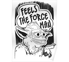"Pepe The Frog ""Feels The Force Man"" Poster"