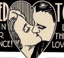 They Dared To Love Sticker