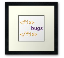 Fix Bugs Framed Print