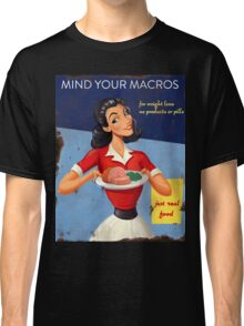 Vintage Mind Your Macros Advertisement Classic T-Shirt