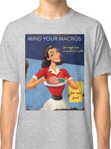 Vintage Mind Your Macros Advertisement Classic T-Shirt