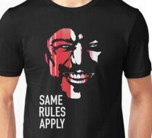 Same Rules Apply  Unisex T-Shirt