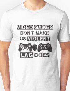 Video Games Don't Make Us Violent T-Shirt