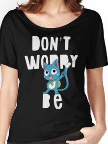Don't worry be happy Women's Relaxed Fit T-Shirt