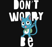 Fairy tail - Don't worry, be happy Unisex T-Shirt