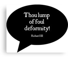 Shakespeare Insults - Lump of Foul Deformity Canvas Print