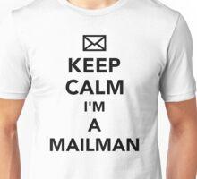Keep calm I'm a mailman Unisex T-Shirt