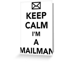 Keep calm I'm a mailman Greeting Card