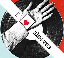 I Love Sleeves by Eivind Vetlesen