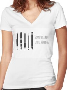 Some See A Pen , I See A Harpoon Women's Fitted V-Neck T-Shirt