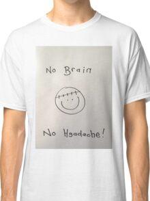 Face. No brain no headache Classic T-Shirt