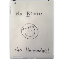 Face. No brain no headache iPad Case/Skin