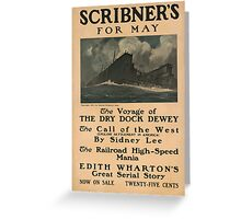 Artist Posters Scribner's for May The voyage of the dry dock dewey 0906 Greeting Card