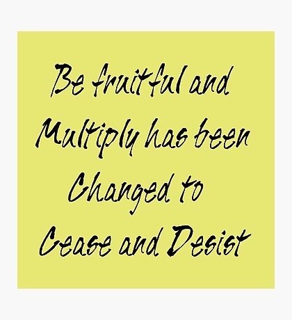 be fruitful and multiply Photographic Print