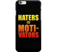Haters Are Motivators - Nike Quotes T-Shirt iPhone Case/Skin