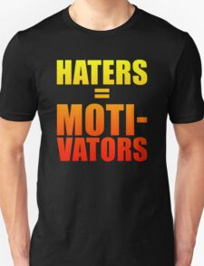 Haters Are Motivators - Nike Quotes T-Shirt T-Shirt