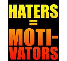 Haters Are Motivators - Nike Quotes T-Shirt Photographic Print