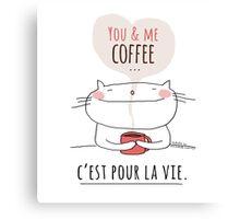 You & Me Coffee ... c'est pour la vie. / Cat doodle Canvas Print