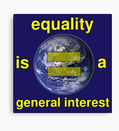 Equality is a General Interest Canvas Print