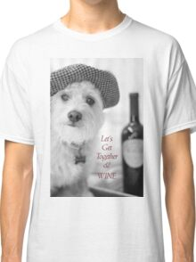 Let's Get Together & Wine! Classic T-Shirt