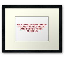 Funny Sarcastic Joke Framed Print